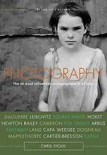 Photography: The 50 Most Influential Photographers of All Time by Chris Dickie (Hardback)