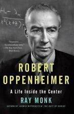 Robert Oppenheimer : A Life Inside the Center by Ray Monk (2014, Paperback)