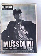 IL MERIDIANO D'ITALIA GIORNALE COMPLETO - MUSSOLINI,STORIA DI UN UOMO -
