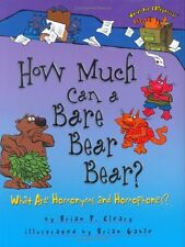 How Much Can a Bare Bear Bear?: What Are Homonyms