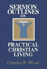 Sermon Outlines on Practical Christian Living (Easy-to-Use Sermon Outline Serie