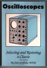 Oscilloscopes: Selecting & Restoring a Classic by Stan Griffiths Hard Copy