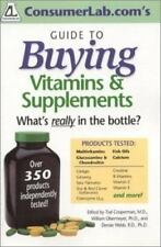 Consumerlab.Com's Guide to Buying Vitamins & Supplements: What's Really in the