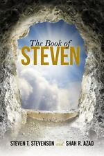 Book of Steven: By Stevenson, Steven T. Azad, Shah R.