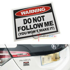 (1) JDM Style WARNING DO NOT FOLLOW ME Vinyl Sticker Decal For Car SUV Truck