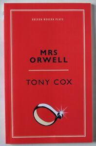 Mrs ORWELL / TONY COX / OBERON MODERN PLAYS / 1st EDITION / OBERON BOOKS 2017