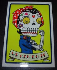 "ROSIE THE RIVETER MUERTO Art Sticker Print 2.75 X 4"" DIA DE LOS JOSE PULIDO"
