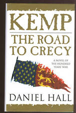 KEMP-ROAD TO CRECY ( 100 Years War novel) ,D Hall Signed  1st UK  HB w/dj,