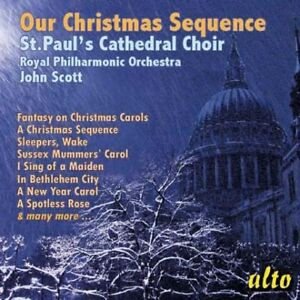 OUR CHRISTMAS SEQUENCE: ST PAUL'S CATHEDRAL CHOIR: RPO: SCOTT (CD)