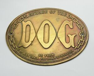 VICTORIAN STYLE BRASS BEWARE OF THE DOG SIGN. DATED 1ST MAY 1864. NOT ANTIQUE.