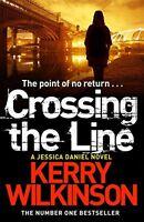KERRY WILKINSON _ CROSSING THE LINE _ JESSICA DANIEL _ BRAND NEW  __ FREEPOST UK