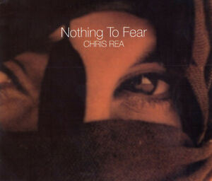 Chris Rea – Nothing To Fear - 3 Track Maxi CD - Soft Rock Ballad