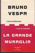 LA GRANDE MURAGLIA L Italia di Berlusconi Bruno Vespa Mondadori Autografo di e