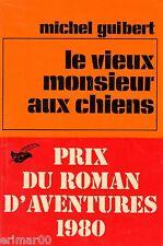 Le vieux monsieur aux chiens / Michel GUIBERT // Le Masque // Policier // Primé