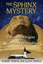 Sphinx Mystery: The Forgotten Origins of the Sanctuary of Anubis, Robert Temple,