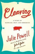 Cleaving : A Story of Marriage, Meat, and Obsession by Julie Powell (2009, Hard…