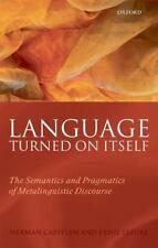 Language Turned on Itself: The Semantics and Pragmatics of Metalinguistic Discou