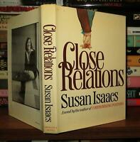 Isaacs, Susan CLOSE RELATIONS  1st Edition 1st Printing