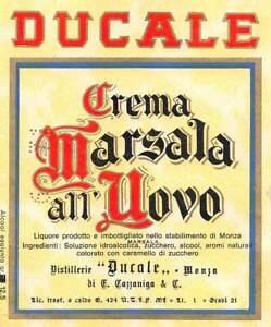 "01958 ""CREMA MARSALA ALL'UOVO - DISTILLERIE DUCALE - MONZA""  ETICH. ORIG."