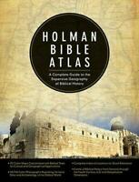 Holman Bible Atlas: A Complete Guide to the Expansive Geography of Biblical Hist