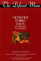 The Defiant Muse: Vietnamese Feminist Poems from Antiquity to the Present (The