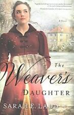 THE WEAVER'S DAUGHTER - LADD, SARAH E. - NEW PAPERBACK