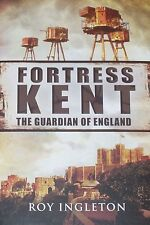 KENT MILITARY HISTORY Castles Fortress Battles NEW HB First Second World Wars
