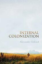 Internal Colonization by Alexander Etkind (2011, Hardcover)