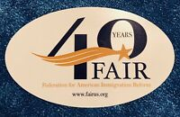 Federation For American Immigration Reform (FAIR) - 40 Year Anniversary  Magnet