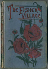 THE FISHER VILLAGE : Anne Beale - Hb, ca.1898