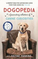 Dogopedia: A Compendium of Canine Curiosities By Justine Hankins. 9781472237781