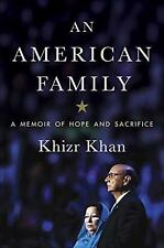 An American Family : A Memoir of Hope and Sacrifice by Khizr Khan (Hardcover)