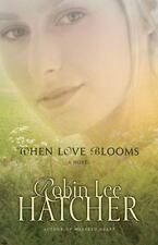 When Love Blooms by Robin Lee Hatcher (2009, Paperback)