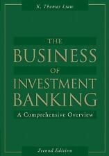 The Business of Investment Banking : A Comprehensive Overview by K. Thomas...