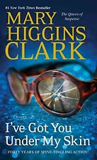 Ive Got You Under My Skin: A Novel (Under Suspicion Novel) by Mary Higgins Clar