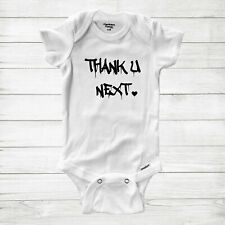 Funny Quote Saying Costume Baby Infant Bodysuit Thank u next Music Pop Song Fan
