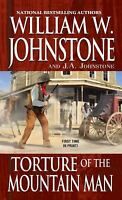 Torture of the Mountain Man by William W. Johnstone; J. A. Johnstone