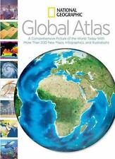 National Geographic Global Atlas: A Comprehensive Picture of the World Today Wit