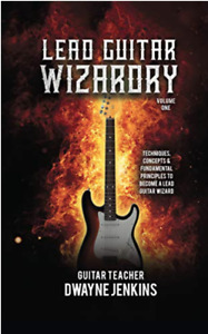 Lead Guitar Wizardry A Step-By-Step Method Book On Playing Guitar Solos