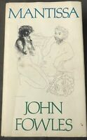 JOHN FOWLES MANTISSA FIRST EDITION DUST JACKET Hardcover VG