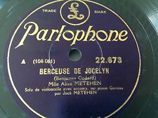 78 rpm Mlle Alice METEHEN - cello - berceuse de Jocelyn PARLOPHONE 22.673