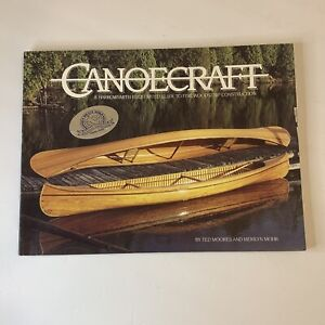 Canoecraft: An Illustrated Guide to Fine Woodstrip Construction, Ted Moores