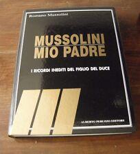 MUSSOLINI MIO PADRE - di R Mussolini - Peruzzo edit. - 2002 - fascicoli rilegati