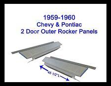 1959 1960 CHEVY PONTIAC OUTER ROCKER PANELS   2DOOR   NEW PAIR!!!
