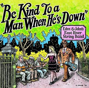 """R. CRUMB """"BE KIND TO A MAN"""" EDEN & JOHN'S EAST RIVER STRING BAND  2011 CD"""