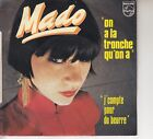 45TRS VINYL 7''/ FRENCH SP MADO / ON A LA TRONCHE QU'ON A