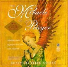 The Miracle of Prayer: True Stories of Blessed Healings, Guiley, Rosemary Ellen,