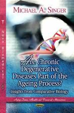 Are Chronic Degenerative Diseases Part of the Ageing Process?: Insights from