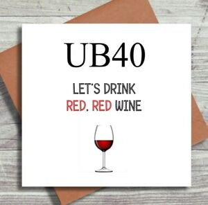 Birthday Card, 40th Birthday, Card For Wine Lover, UB40, Sister, Friend, Brother