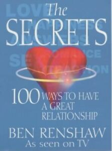 The Secrets: 100 Ways to Have a Great Relationship by Renshaw, Ben Paperback The